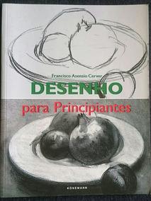 Desenho Para Principiantes - Francisco Asensio Cerver