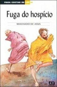 Fuga Do Hospício - Machado De Assis