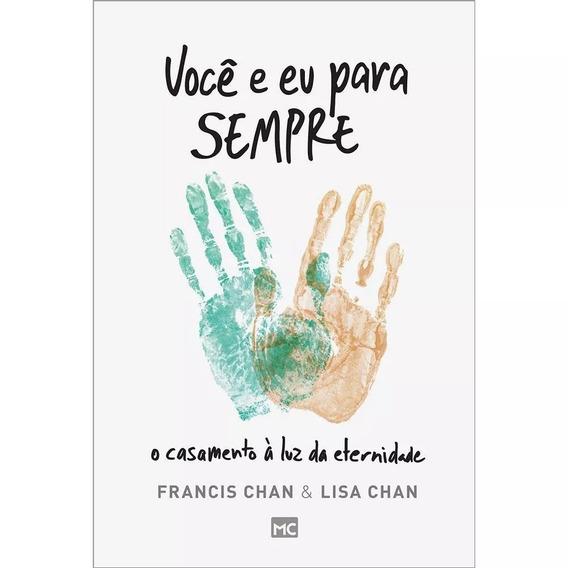 Você E Eu Para Sempre - Livro Francis Chan