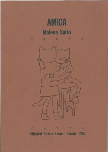 Imagen 1 de 2 de Amiga - Malena Saito - Santos Locos - Lu Reads
