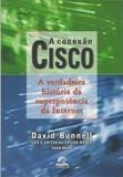 A Conexao Cisco A Verdadeira Historia Da David Bunnell