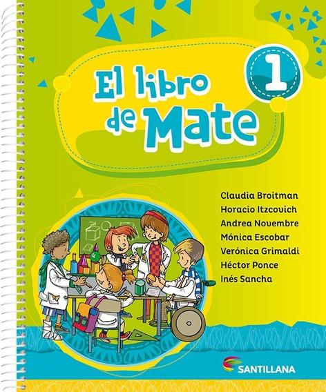 El Libro De Mate 1 - Broitman - Santillana