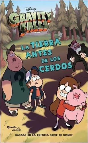 Imagen 1 de 2 de Gravity Falls - La Tierra Antes De Los Cerdos - Disney