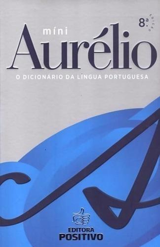 Mini Aurélio - O Dicionário Da Língua Portuguesa - 8ª Edição