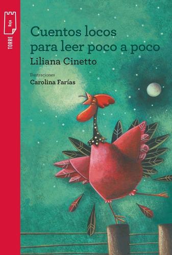 Cuentos Locos Para Leer Poco A Poco - Liliana Cinetto