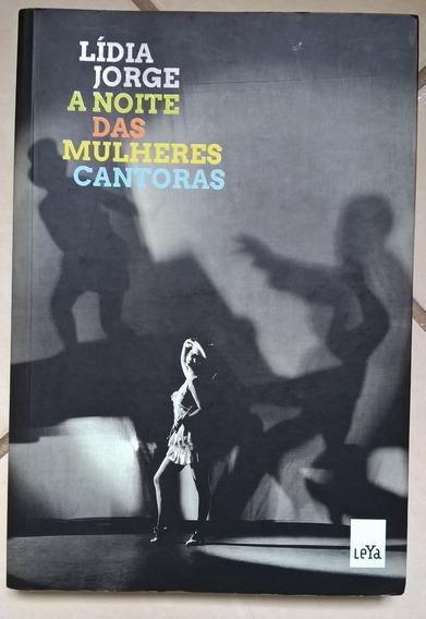 A Noite Das Mulheres Cantoras - Lídia Jorge