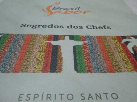 Livro Segredos Dos Chefs Brasil Sabor Espirito Santo R.662