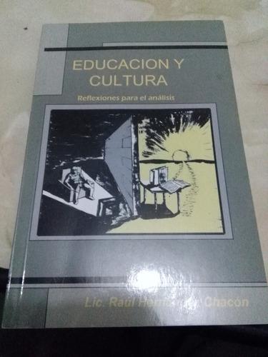 Educación Y Cultura. Reflexiones Para El... Raúl Hernández