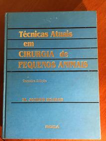 Livro Técnicas Atuais Em Cirurgia De Pequenos Animais 3ª Edi