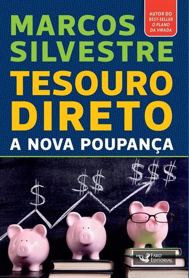 Livro: Tesouro Direto: A Nova Poupança - Marcos Silvestre