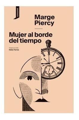 Mujer Al Borde Del Tempo. Marge Piercy. Consonni