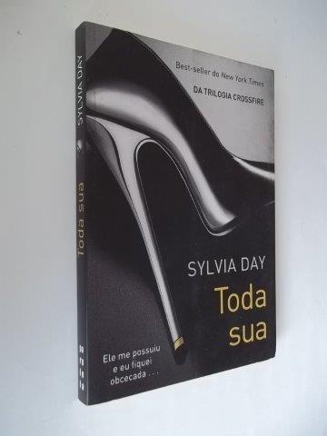 Livro - Toda Sua - Sylvia Day - Trilogia Crossfire