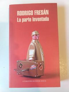 La Parte Inventada Rodrigo Fresán