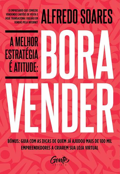 Livro Bora Vender - A Melhor Estratégia É Atitude Lançamento