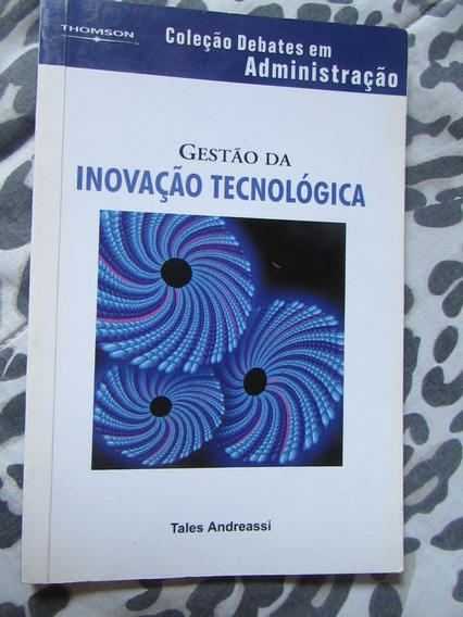 Gestão De Inovação Tecnológica Tales Andreassi (col. Debates