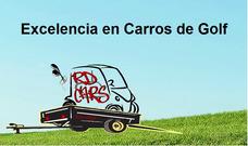Reparación Carros De Golf Melex Club Car Ezgo Barcala Yamaha