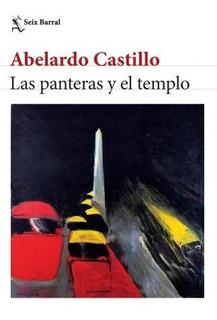 Las Panteras Y El Templo - Abelardo Castillo