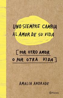 Amalia Andrade - Uno Siempre Cambia Al Amor De Su Vida