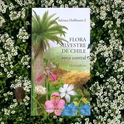 Imagen 1 de 3 de Flora Silvestre De Chile Zona Central - Adriana Hoffmann