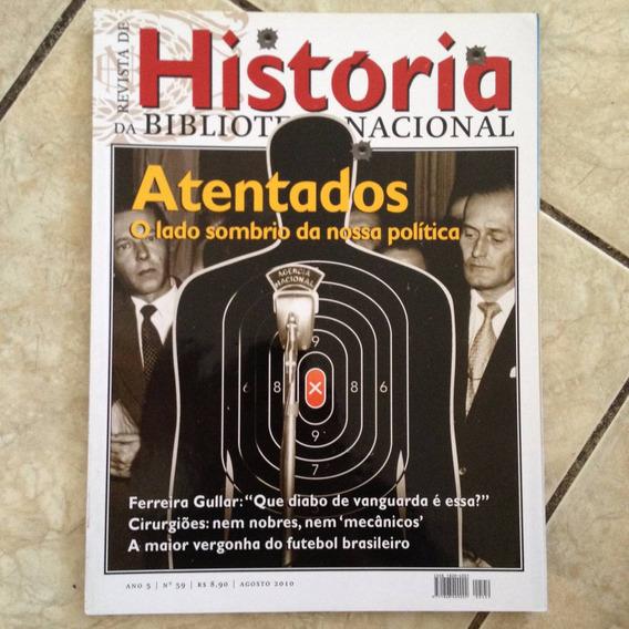 Revista História Bn 59 Ago2010 Atentados Nossa Política
