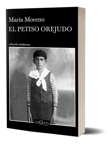 El Petiso Orejudo De María Moreno - Tusquets