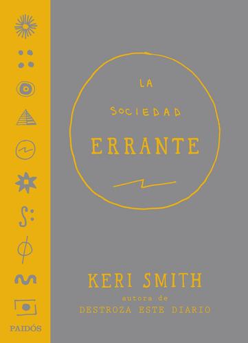 Imagen 1 de 3 de La Sociedad Errante De Keri Smith - Paidós