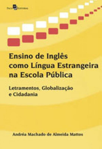 Ensino De Ingles Como Lingua Estrangeira Na Escola Publica