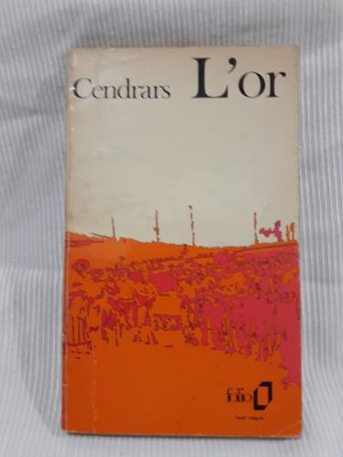 Imagen 1 de 3 de Cendrars L´ Or Blaise Cendrars Denoel Folio En Frances