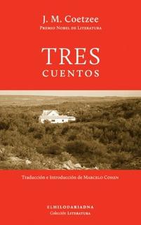 Tres Cuentos, Coetzee, Ed. Hilo De Ariadna