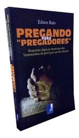 Livro Pregando Para Pregadores - Edson Reis + Brinde