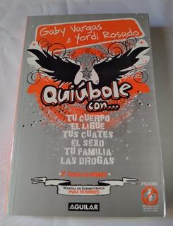 Libro Quiúbole Con...manual De Supervivencia P/hombre