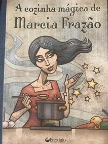 A Cozinha Mágica De Marcia Fragão