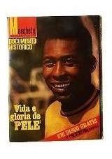 Revista Manchete - Edição Histórica - Vida E Glória De Pelé