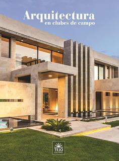 Arquitectura En Clubes De Campo 2019 - Daniel Gonzalo Tejo