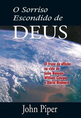 Livro O Sorriso Escondido De Deus / John Piper