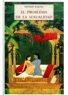 El Problema De La Sexualidad, Frithjof Schuon, Olañeta