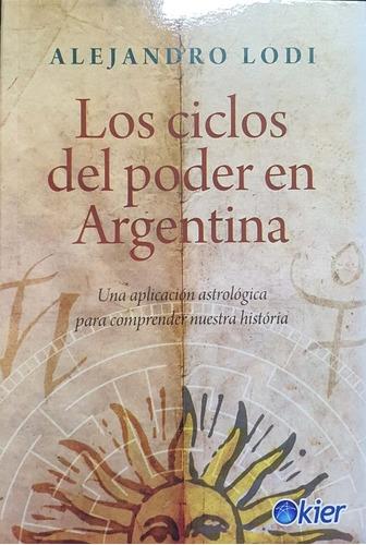 Imagen 1 de 2 de Libro Los Ciclos Del Poder En Argentina - Alejandro Lodi
