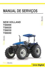 Manual Serviço Oficina New Holland Ts 6000 6020 6030 6040