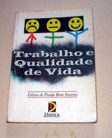 Trabalho E Qualidade De Vida - Edina De Paula Bom Sucesso