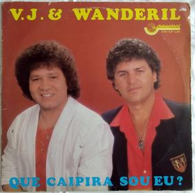 Vj E Wanderil Que Caipira Sou Eu 1987 Lp Vinil