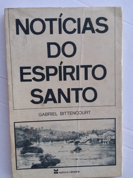 Livro - Noticias Do Espirito Santo - Gabriel Bittencourt