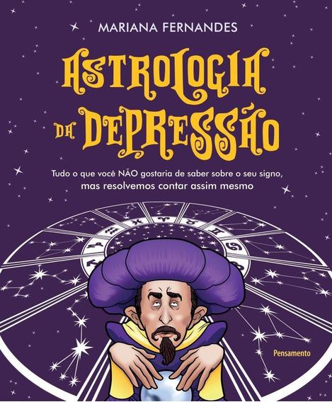 Astrologia Da Depressão - Tudo O Que Você Não Gostaria De