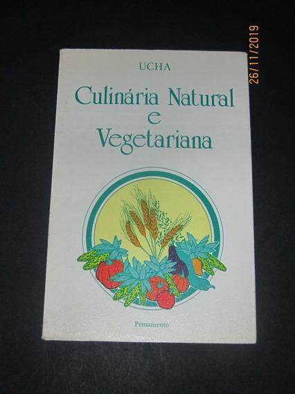Livro Culinária Natural E Vegetariana