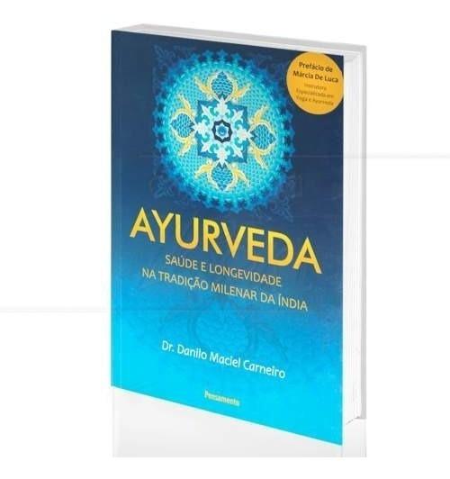 Ayurveda: Saude E Longevidade Na Tradiçao...india