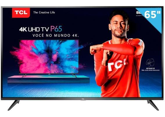 Smart Tv Led Uhd 4k 65 Tcl P65us 3 Hdmi 2 Usb