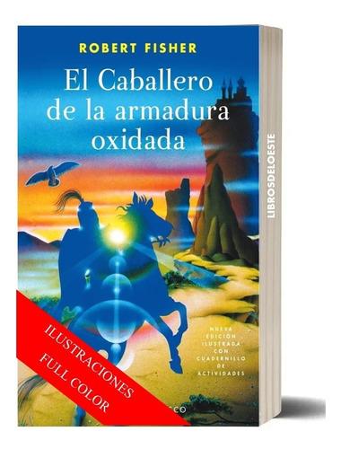 El Caballero De La Armadura Oxidada. Original
