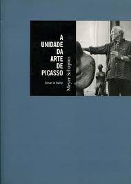 A Unidade Da Arte De Picasso Meyer Schapiro