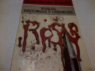 Juan Jacobo Bajarlia - Sables Historias Y Crimenes (g)