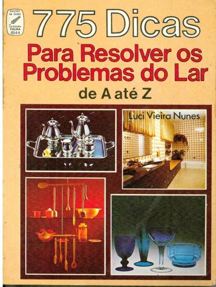Livro 775 Dicas Para Resolver Os Problemas Do Lar De A Até Z