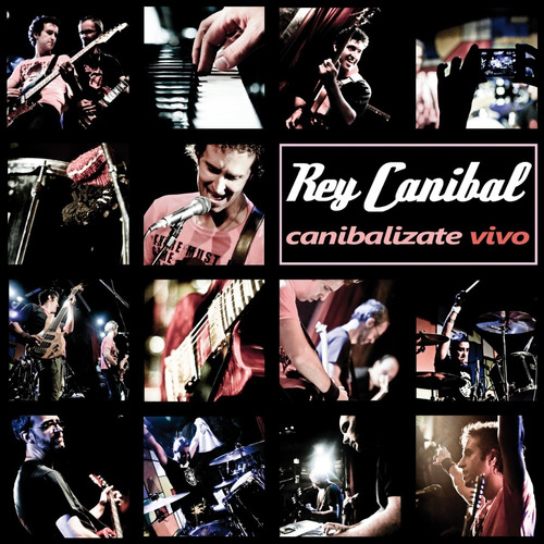 Rey Canibal - Cd - Canibalizate Vivo